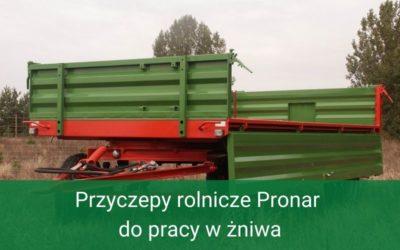 Przyczepy rolnicze Pronar dopracy wżniwa