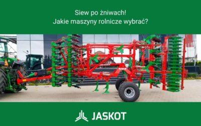 Siew pożniwach – Jakie maszyny rolnicze wybrać?