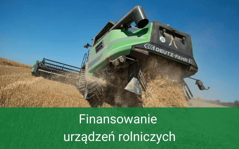 Finansowanie urządzeń rolniczych