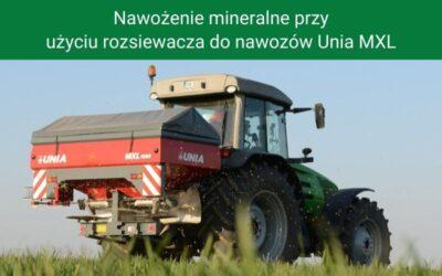 Nawożenie mineralne przy użyciu rozsiewacza donawozów Unia MXL