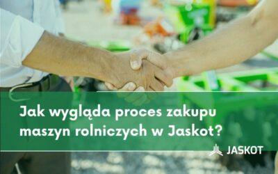 Jak wygląda proces zakupu maszyn rolniczych wJaskot?