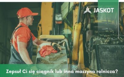 Zepsuł Ci się ciągnik lub inna maszyna rolnicza? Upewnij się, żezrealizujesz prace wterminie!