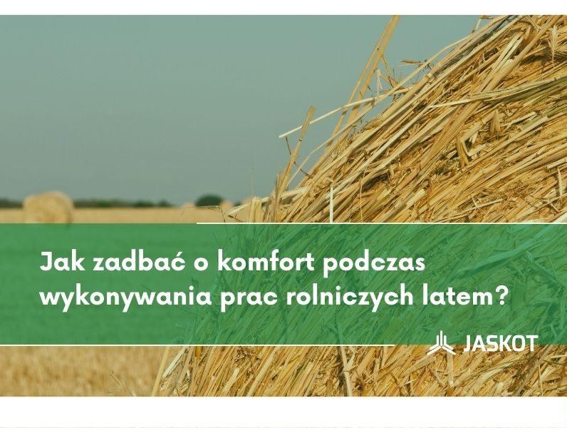 Komfort prac rolniczych latem